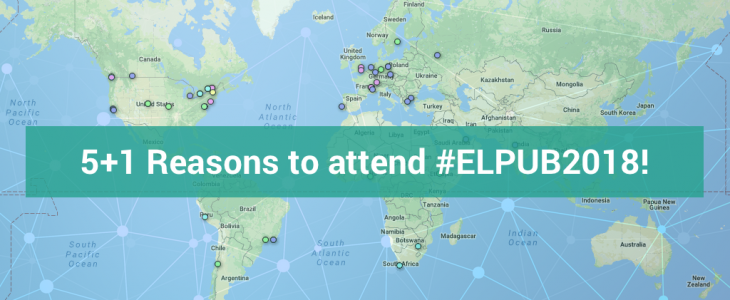 Map of the world with location pins for the ELPUB presentations. TItle reads 5+1 reasons to attend #ELPUB2018.